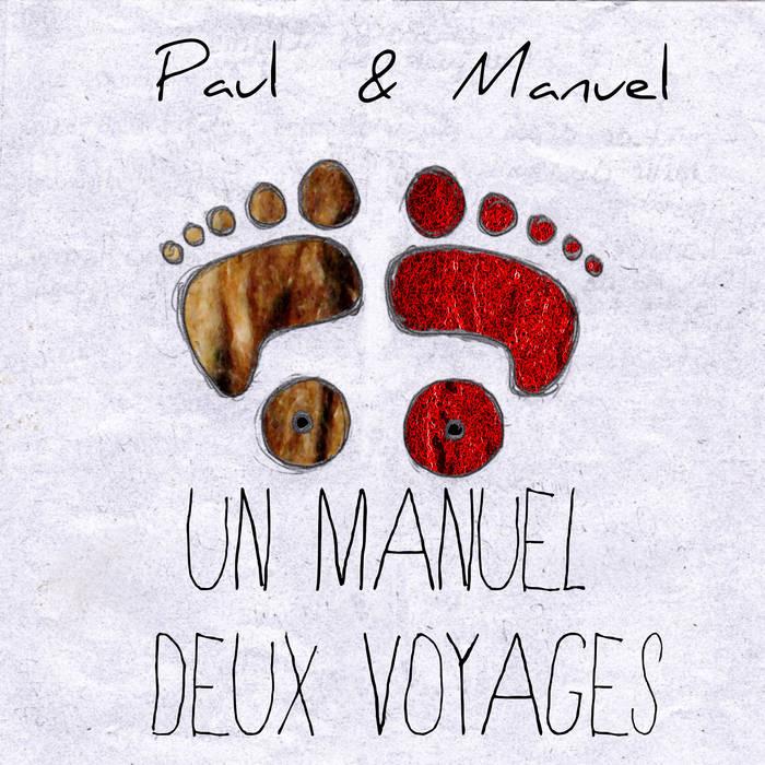 Album Un Manuel, Deux Voyages de Paul & Manuel