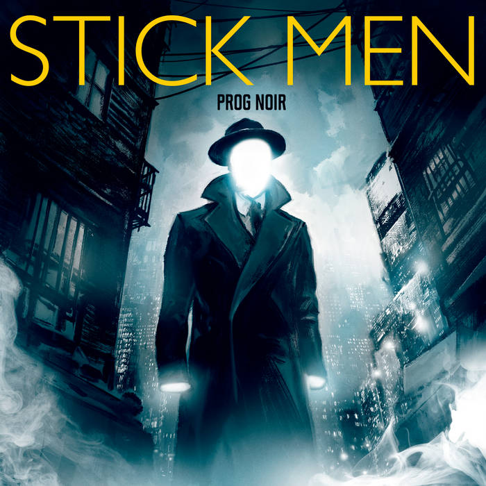 Prog Noir / Stick Men