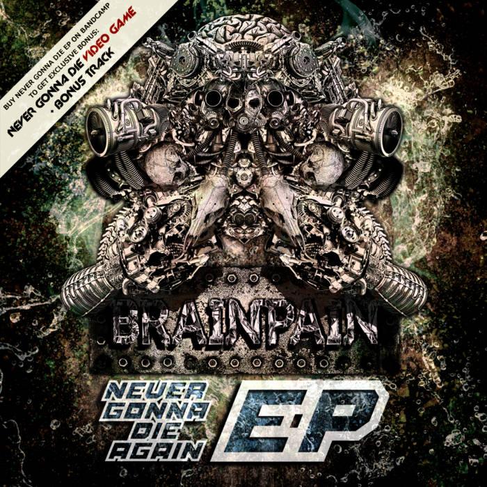 Brainpain - Never Gonna Die Again EP cover art