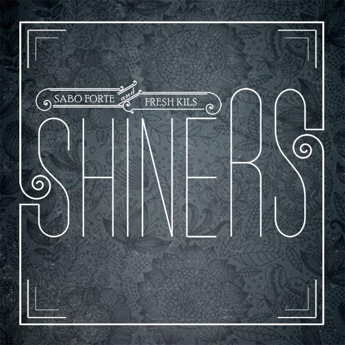 SHINERS - Sabo Forte & Fresh Kils cover art