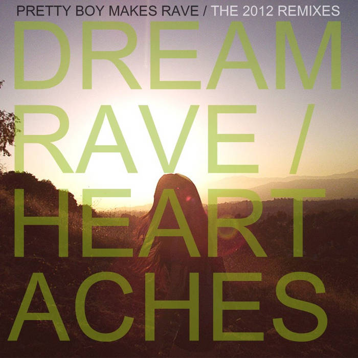 Dreamrave / Heartaches: The 2012 Remixes cover art