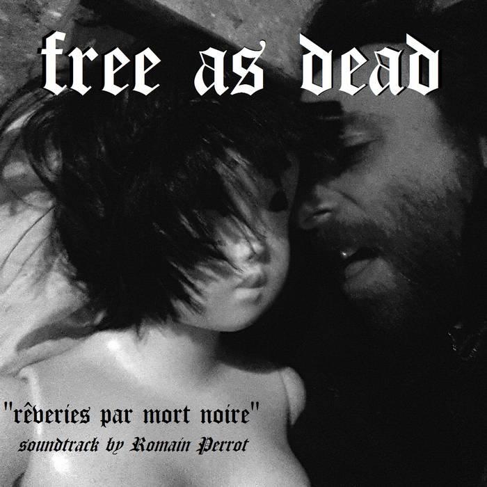 """FREE AS DEAD """"rêveries par mort noire"""" cover art"""