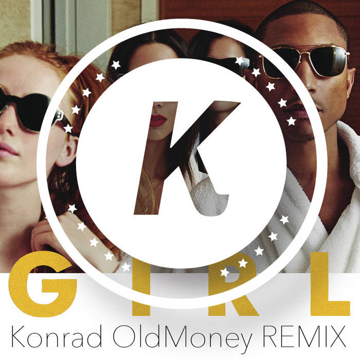 Pharrell Williams - G I R L - Konrad OldMoney REMIX cover art