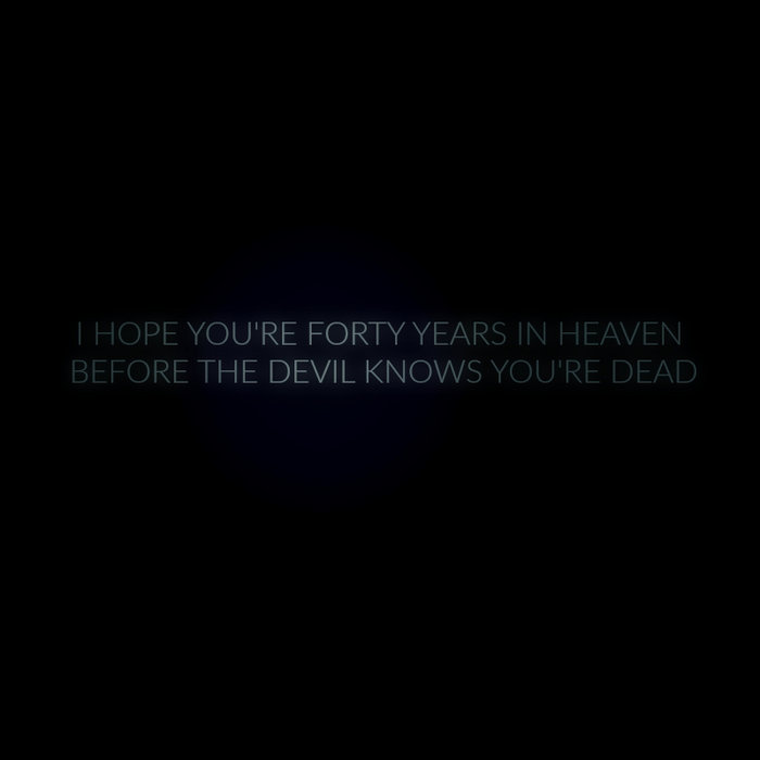 I Hope You're Forty Years In Heaven Before The Devil Knows You're Dead cover art