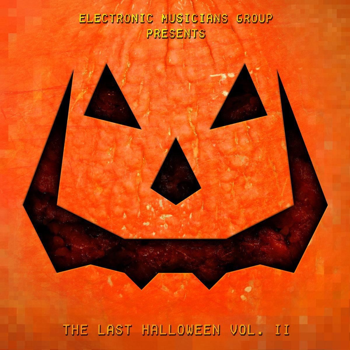 The Last Halloween Vol. II | Electronic Musicians Group