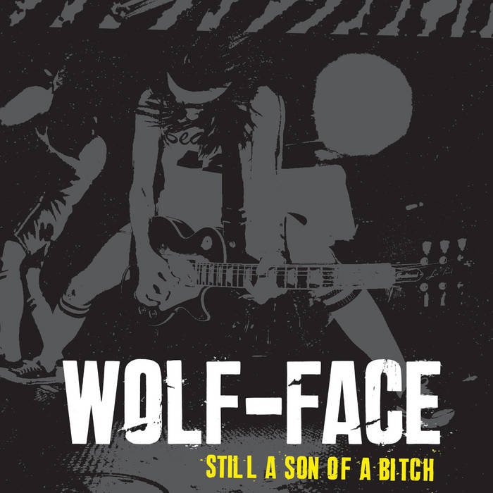 "Wolf-Face - ""Still A Son Of A Bitch"" cover art"