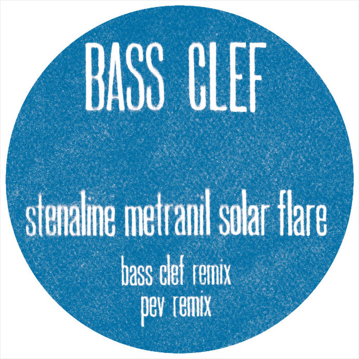 Stenaline Metranil Solar Flare (Bass Clef remix / Peverelist remix) cover art