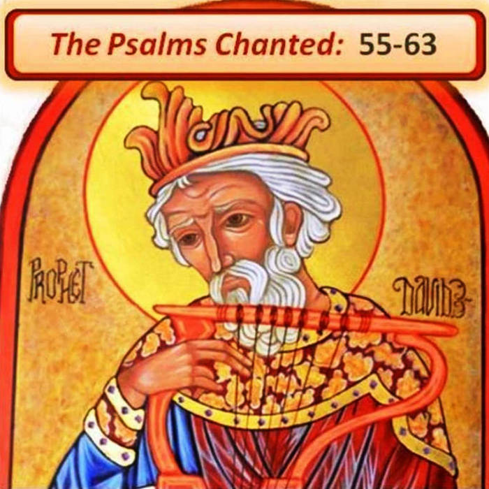 The Psalms Chanted:  55-63 cover art