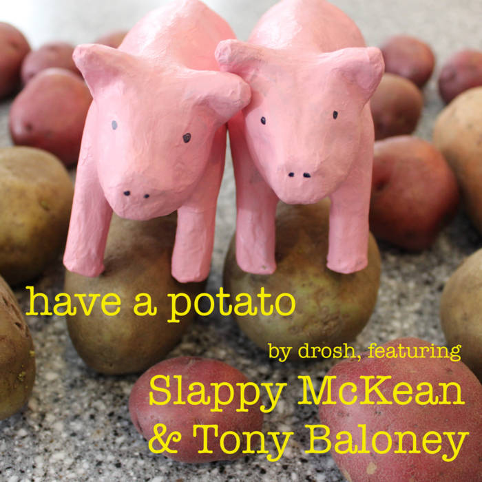 Have A Potato (featuring Slappy McKean and Tony Baloney) cover art