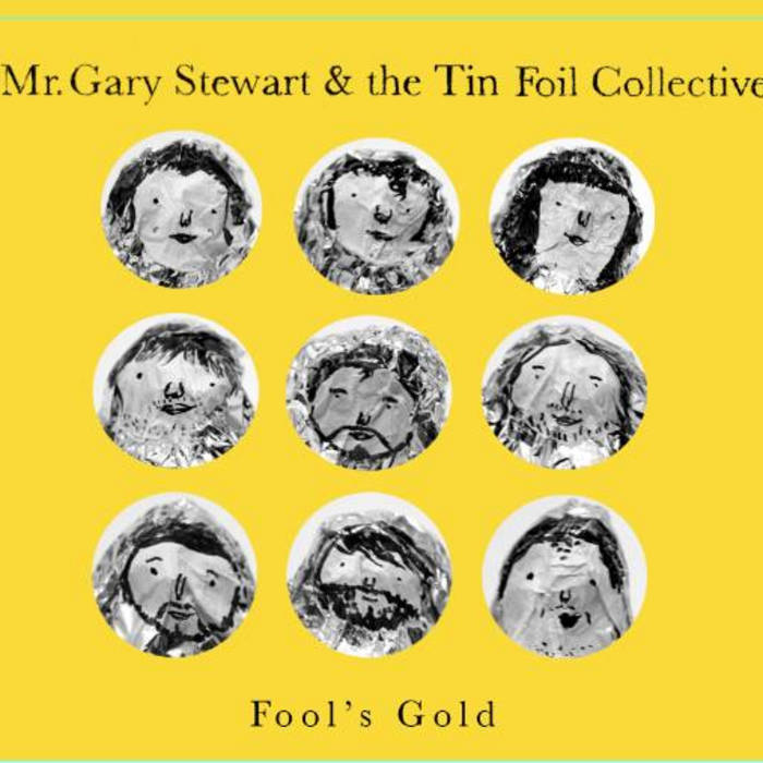 Mr.Gary Stewart & The Tin Foil Collective cover art