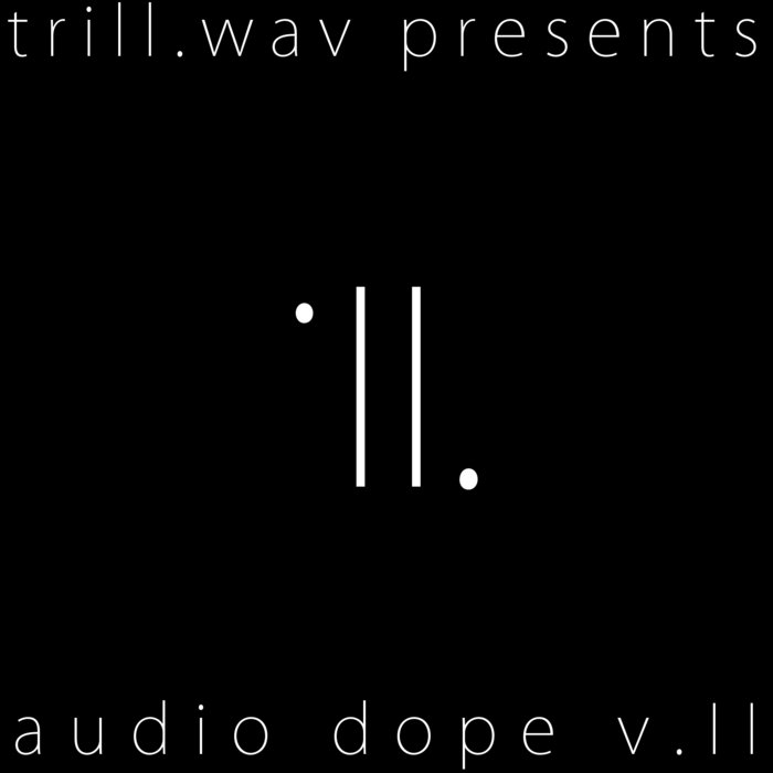 trill.wav presents: audio dope v.II (TW009) cover art