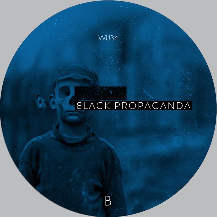 Black Propaganda - Reconstructed Part II - WU034 cover art