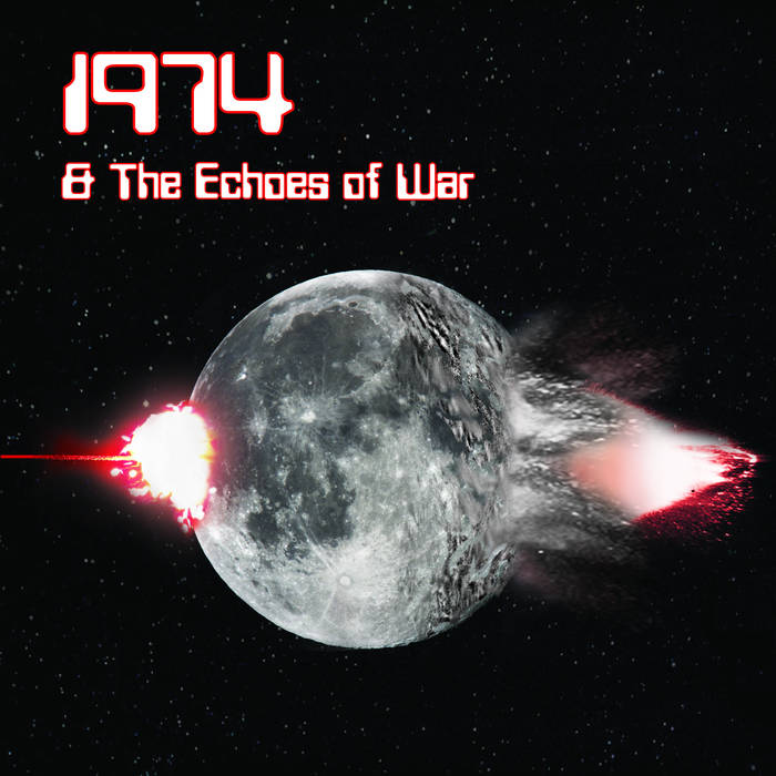 1974 & The Echoes Of War cover art