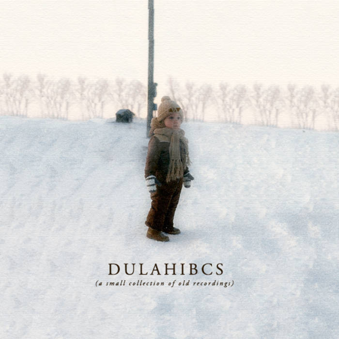 DULAHIBCS (a small collection of old recordings) cover art