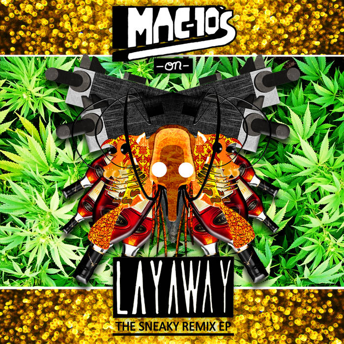 MAC-10'S ON LAYAWAY, THE SNEAKY REMIX EP cover art