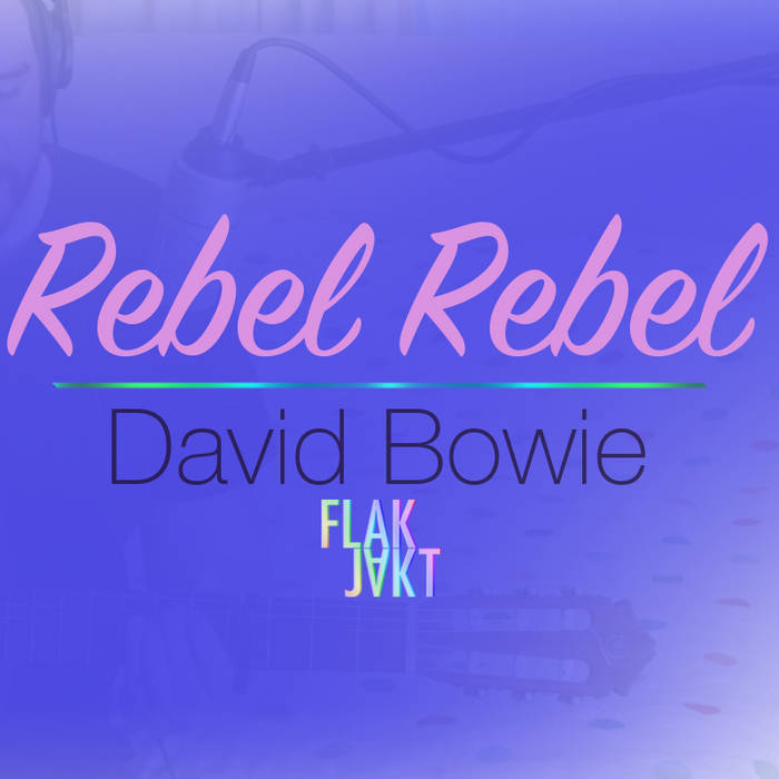 David Bowie - Rebel Rebel (Cover) by FLAKJAKT cover art