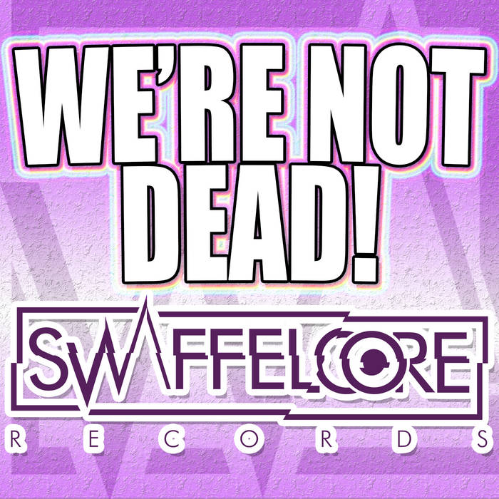 We're not dead! [FREE PREVIEW EP] cover art