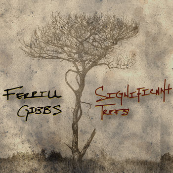 Significant Trees by Ferrill Gibbs
