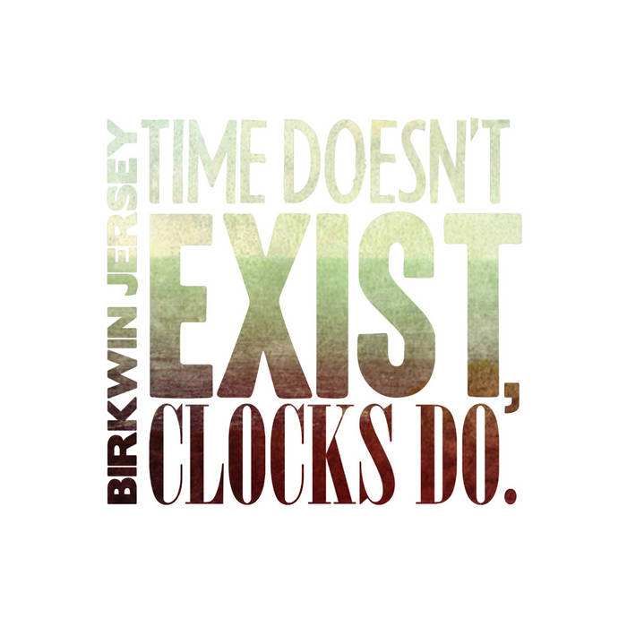 Time Doesn't Exist, Clocks Do cover art