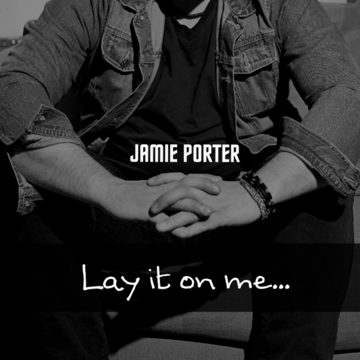 Lay It On Me by Jamie Porter