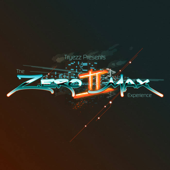 The Zero II Max Experience [Full Release] cover art
