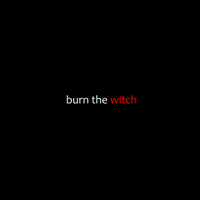 Burn the Witch cover art