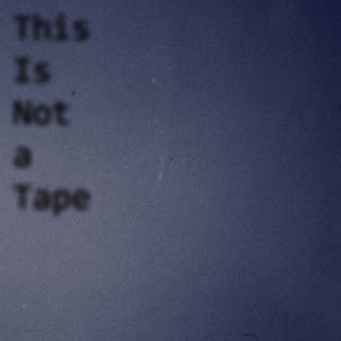 This Is Not a Tape. cover art
