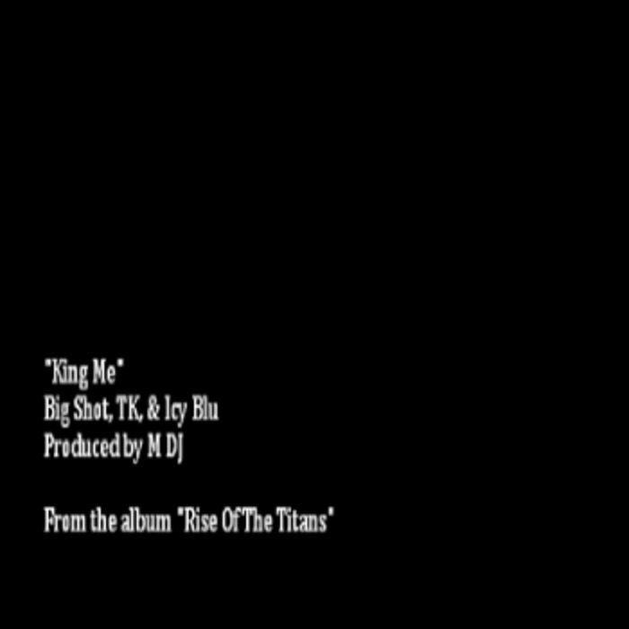 King Me (ft. Big Shot, TK, & Icy Blu) cover art