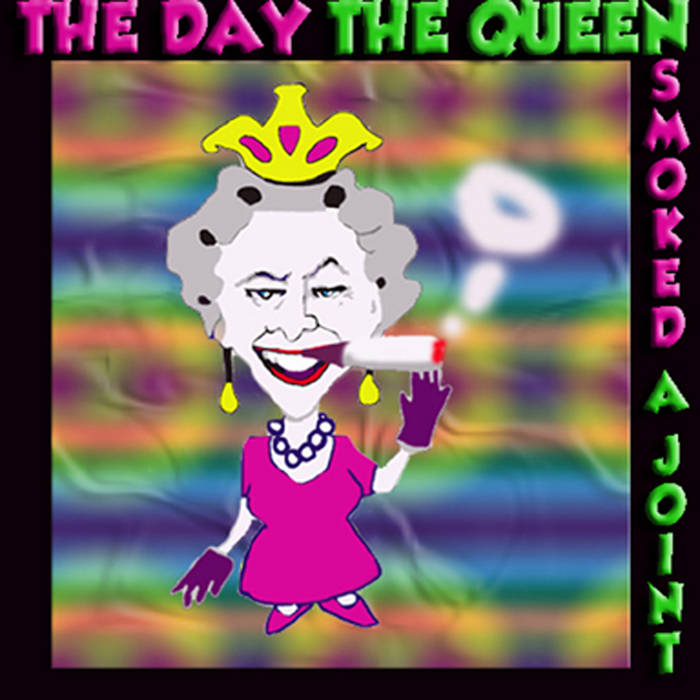 The Day the Queen Smoked a joint cover art