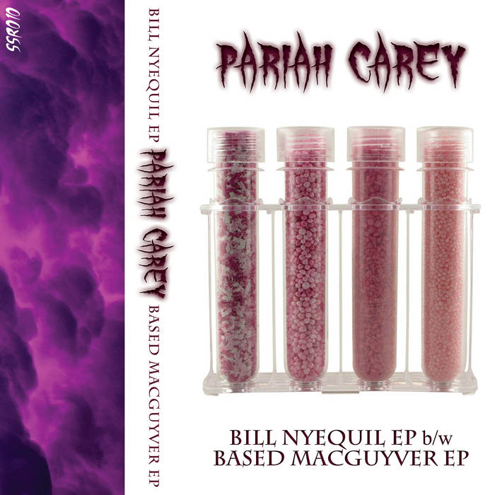 Pariah Carey: Bill Nyequil EP b/w Based MacGuyver EP (SSR010) cover art