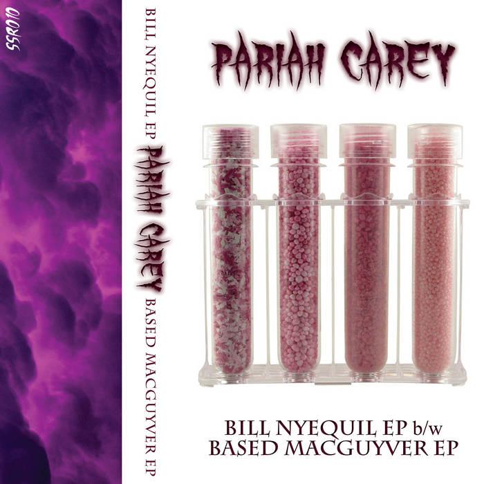 Pariah Carey: Bill Nyequil EP b/w Based MacGuyver EP (SSR010) cover art