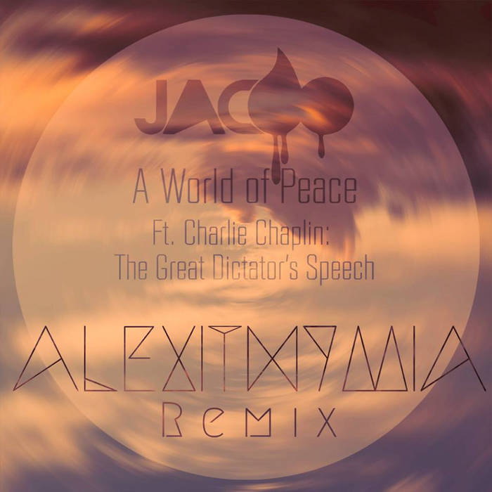 Jacoo - A World of Peace ft. Charlie Chaplin (Alexithymia Remix) cover art