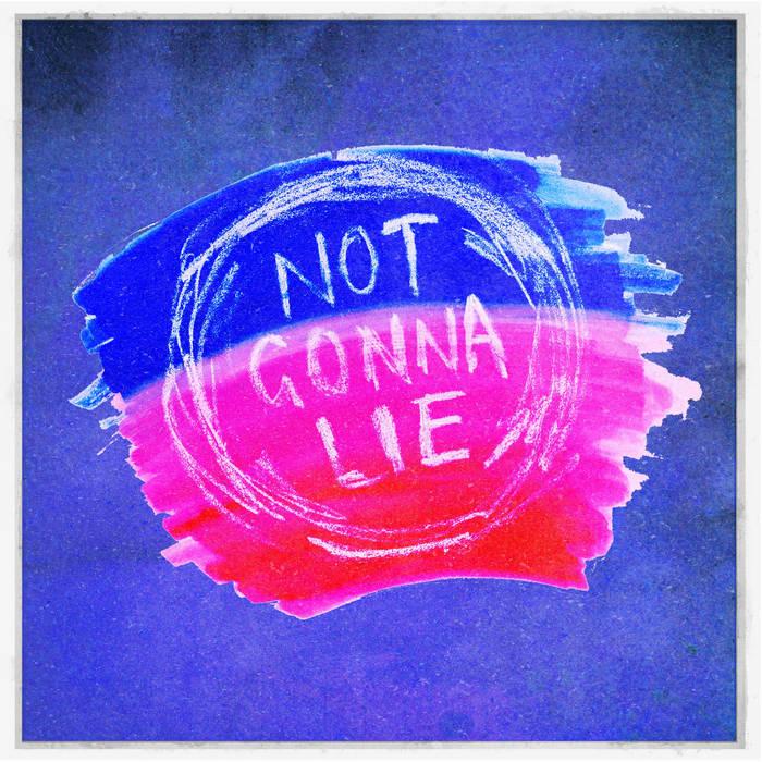 Not Gonna Lie cover art