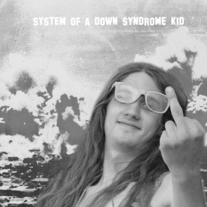 System of a Down Syndrome Kid - Demo cover art