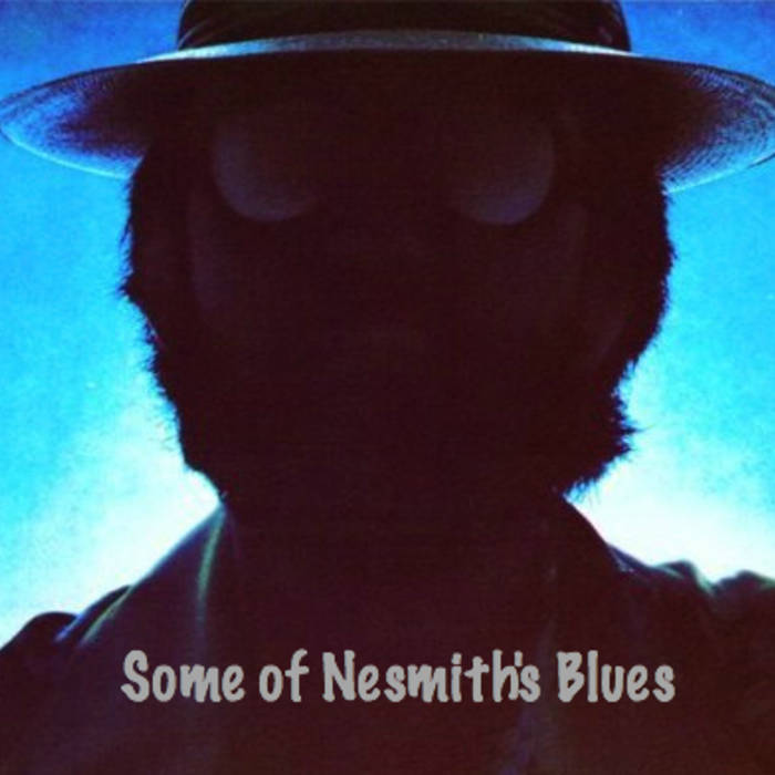 """Some of Nesmith's Blues"" / Tribute Compilation Volume One cover art"