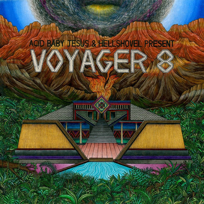 "VOYAGER 8 ""Acid Baby Jesus and Hellshovel Present..."" 10 inch EP cover art"