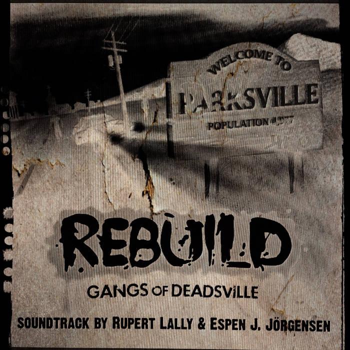 Rebuild: Gangs Of Deadsville O.S.T. cover art