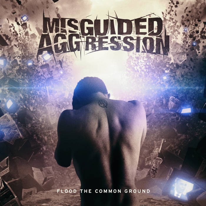 MISGUIDED AGGRESSION - Flood The Common Ground cover art