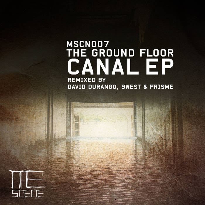 The Ground Floor / Canal ep. MSCN007 cover art