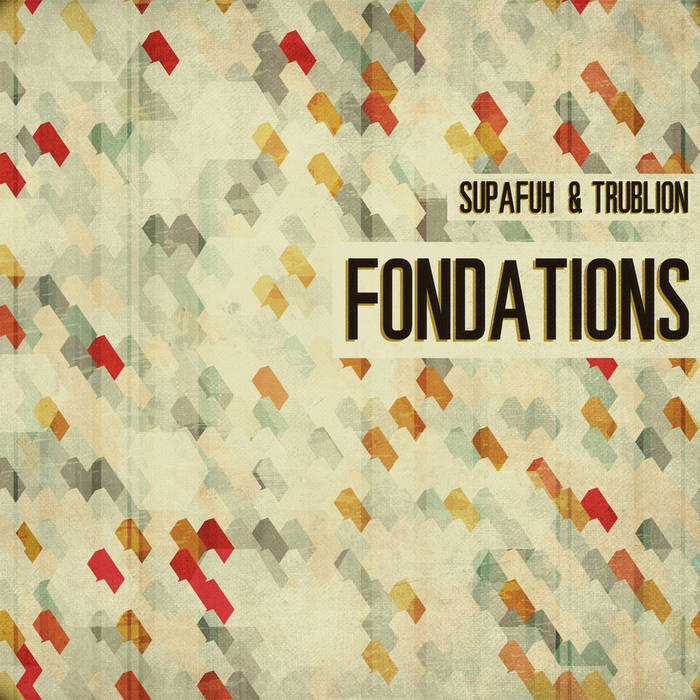 Supafuh & Trublion - FONDATIONS | Cassette EP, Digital EP & Vinyl Single cover art