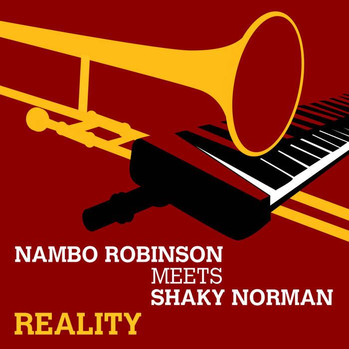 NAMBO ROBINSON MEETS SHAKY NORMAN . REALITY cover art