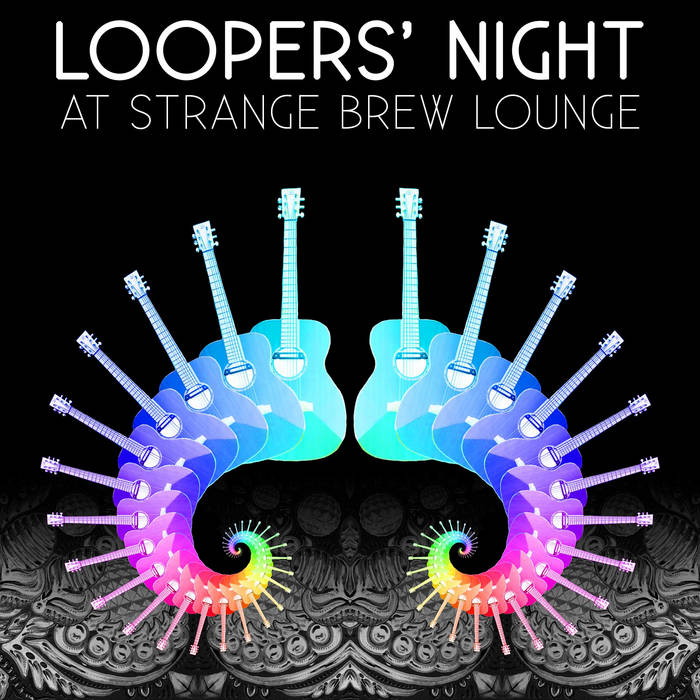 Loopers' Night at Strange Brew Lounge cover art