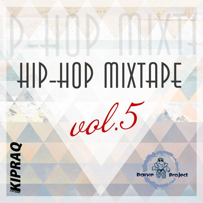 Hip-Hop Mixtape vol.5 (Mixed by Dj KipRaq) cover art