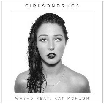 GirlsonDrugs - Washd EP