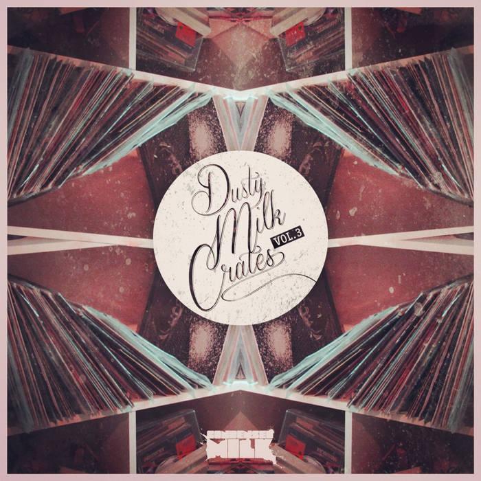Dusty Milk Crates Vol.3 cover art