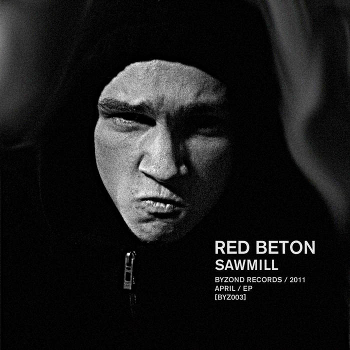 Red Beton - Sawmill ''EP [BYZ003] First 200 free dL is over! cover art