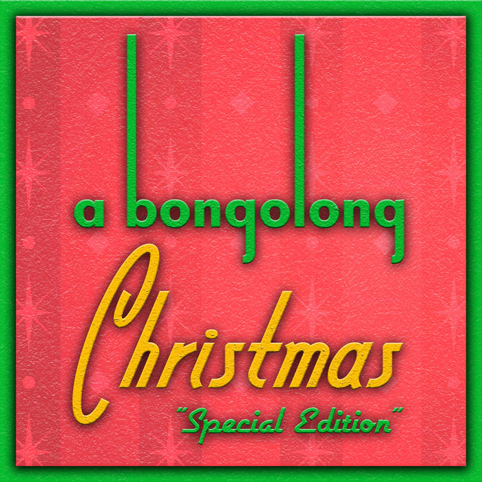 "a bongolong Christmas ""Special Edition"" cover art"