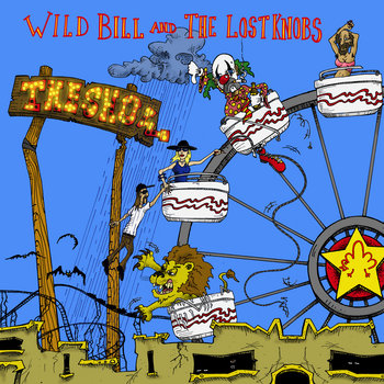 The Show by Wild Bill and the Lost Knobs