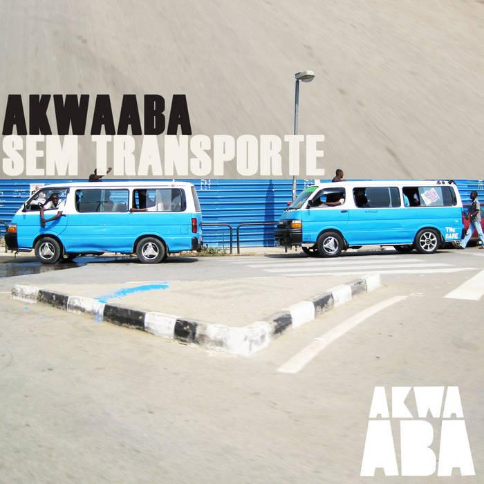 Akwaaba Sem Transporte cover art