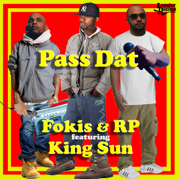"Fokis & RP - ""Pass Dat"" Ft. King Sun (SINGLE) cover art"